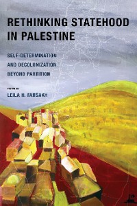 Cover Rethinking Statehood in Palestine