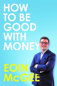 Cover How to Be Good With Money