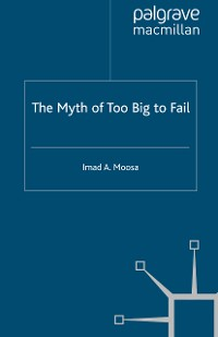 Cover The Myth of Too Big To Fail