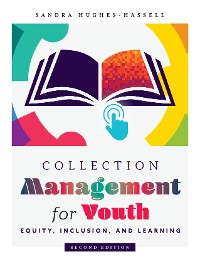 Cover Collection Management for Youth: Equity, Inclusion, and Learning, Second Edition