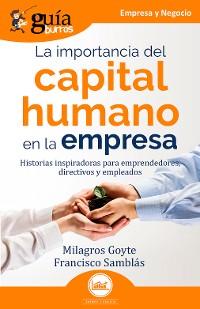 Cover GuíaBurros: La importancia del capital humano en la empresa