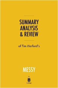 Cover Summary, Analysis & Review of Tim Harford's Messy by Instaread