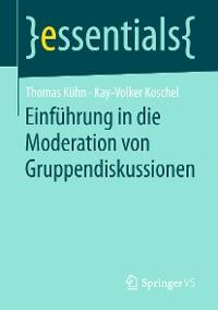Cover Einführung in die Moderation von Gruppendiskussionen