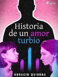 Cover Historia de un amor turbio