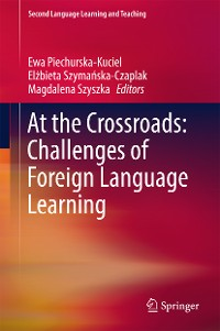 Cover At the Crossroads: Challenges of Foreign Language Learning