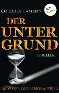 Cover Der Untergrund. Im Visier des Sandkartells