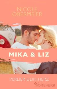 Cover Mika & Liz. Verlier dein Herz