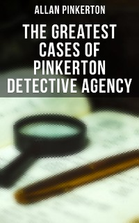 Cover The Greatest Cases of Pinkerton Detective Agency