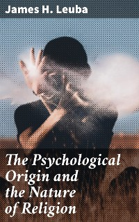 Cover The Psychological Origin and the Nature of Religion