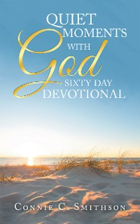 Cover Quiet Moments with God  Sixty Day Devotional