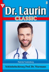 Cover Dr. Laurin Classic 5 – Arztroman