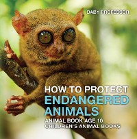 Cover How To Protect Endangered Animals - Animal Book Age 10 | Children's Animal Books