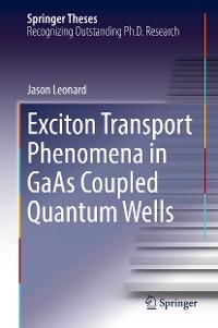 Cover Exciton Transport Phenomena in GaAs Coupled Quantum Wells