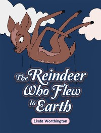 Cover The Reindeer Who Flew to Earth