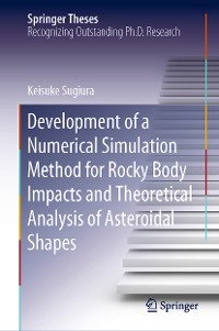 Cover Development of a Numerical Simulation Method for Rocky Body Impacts and Theoretical Analysis of Asteroidal Shapes