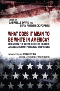 Cover What Does it Mean to be White in America?