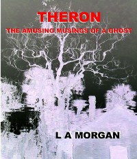 Cover Theron:The Amusing Musings of a Ghost