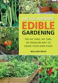 Cover Any Size, Anywhere Edible Gardening