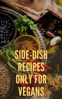 Cover Side-Dish Recipes Only For Vegans
