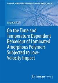 Cover On the Time and Temperature Dependent Behaviour of Laminated Amorphous Polymers Subjected to Low-Velocity Impact