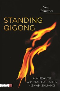 Cover Standing Qigong for Health and Martial Arts - Zhan Zhuang