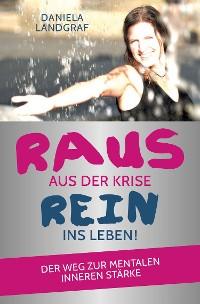 Cover Raus aus der Krise - rein ins Leben!