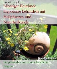 Cover Niedriger Blutdruck    Hypotonie behandeln mit Heilpflanzen und Naturheilkunde