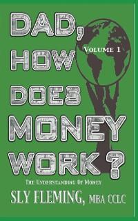 "Cover Dad, How Does Money Work? Volume 1 ""The understanding of Money"""