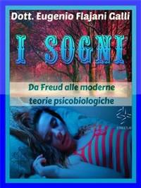 Cover I SOGNI - Da Freud alle Moderne Teorie Psicologiche e Psicobiologiche