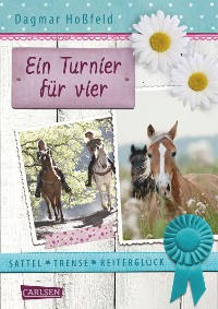 Cover Sattel, Trense, Reiterglück 1: Ein Turnier für vier