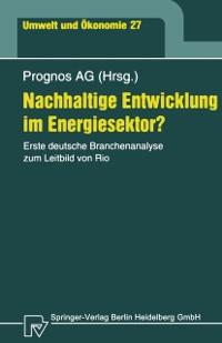Cover Nachhaltige Entwicklung im Energiesektor?