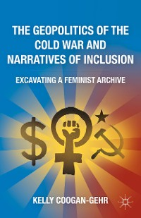 Cover The Geopolitics of the Cold War and Narratives of Inclusion