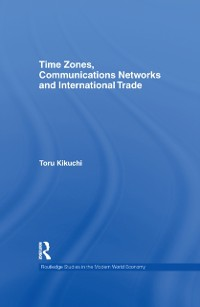 Cover Time Zones, Communications Networks, and International Trade