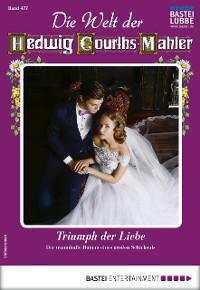 Cover Die Welt der Hedwig Courths-Mahler 477 - Liebesroman