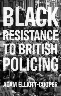 Cover Black resistance to British policing