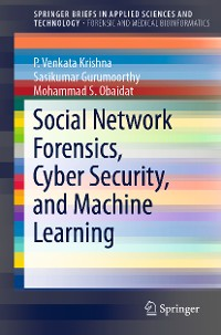 Cover Social Network Forensics, Cyber Security, and Machine Learning