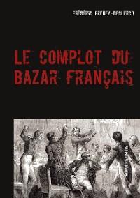 Cover Le complot du Bazar français