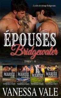 Cover Les épouses Bridgewater: La série du ménage Bridgewater - Tomes 7 - 10