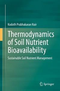 Cover Thermodynamics of Soil Nutrient Bioavailability
