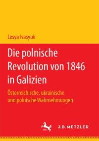 Cover Die polnische Revolution von 1846 in Galizien