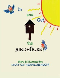 Cover IN AND OUT THE BIRDHOUSE!
