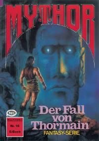 Cover Mythor 16: Der Fall von Thormain
