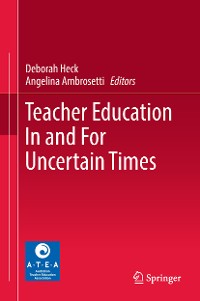 Cover Teacher Education In and For Uncertain Times