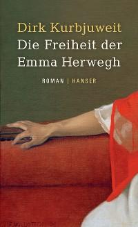 Cover Die Freiheit der Emma Herwegh