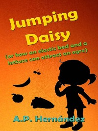 Cover Jumping Daisy (or how an Elastic Bed and a Lettuce Can Attract an Ogre)