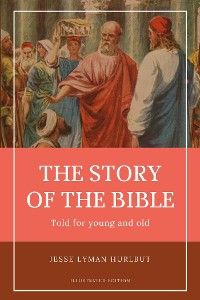 Cover Hurlbut's Story of the Bible (Illustrated)