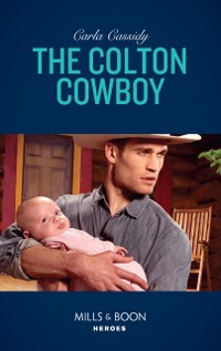 Cover Colton Cowboy (Mills & Boon Heroes) (The Coltons of Red Ridge, Book 6)