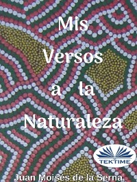 Cover Mis Versos A La Naturaleza