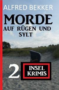 Cover Morde auf Rügen und Sylt: 2 Insel-Krimis