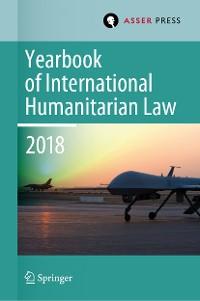 Cover Yearbook of International Humanitarian Law, Volume 21 (2018)